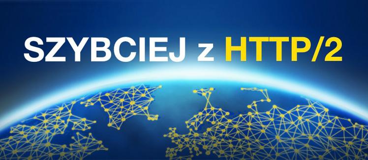 HTTP/2 - nowy protokół internetowy