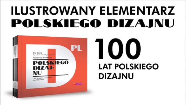 100 lat polskiego dizajnu w ilustrowanym elementarzu