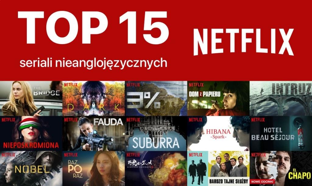 TOP 15  Najlepsze seriale nieanglojęzyczne na Netfliksie