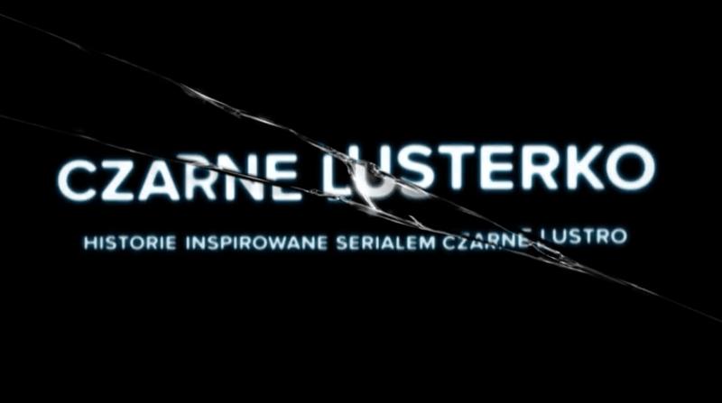 """Czarne lusterko"" - logo (Netflix) - historie z polskimi youtuberami inspirowane serialem ""Czarne lustro"""