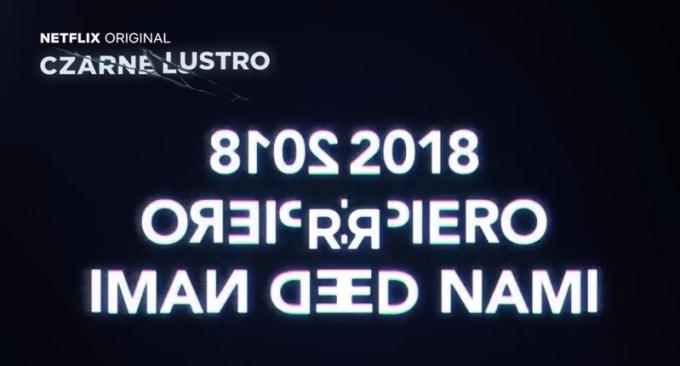 2018 dopiero przed nami - Czarne lustro (Netflix)