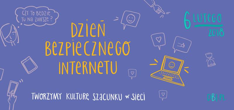 Dzień Bezpiecznego Internetu 2018 - Tworzymy Kulturę Szacunku w Sieci