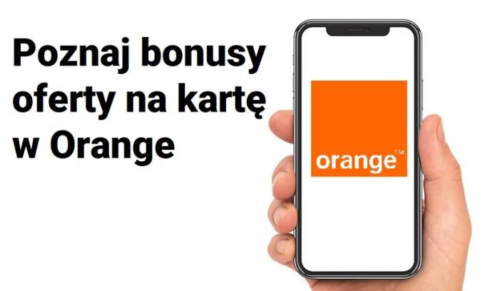 Poznaj bonusy oferty w Orange dla Ciebie (na kartę)