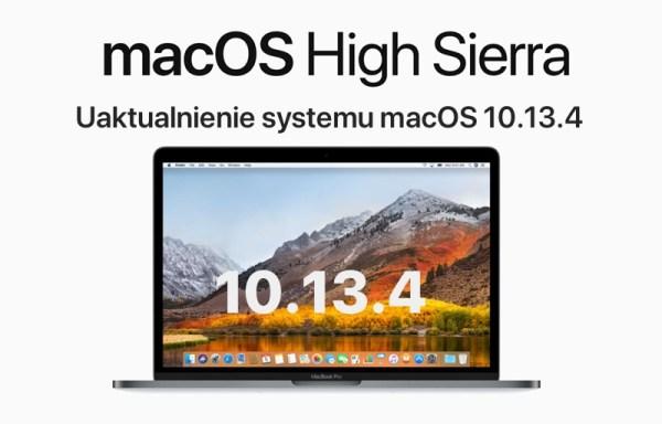 Uaktualnienie macOS High Sierra 10.13.4 dostępne do pobrania