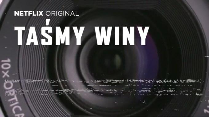 """""""Taśmy winy"""" - serial dokumentalny (Netflix)"""