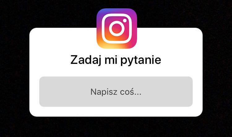 """""""Zadaj mi pytanie"""" - Relacje na Instagramie"""