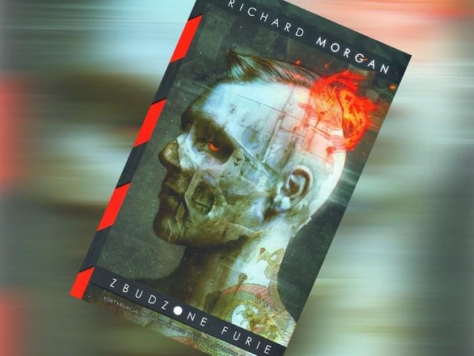 """""""Zbudzone furie"""" Richard Morgan (okładka książki)"""