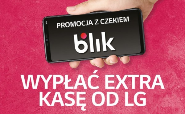 Promocja LG, w której rozdaje gotówkę i to BLIKIEM