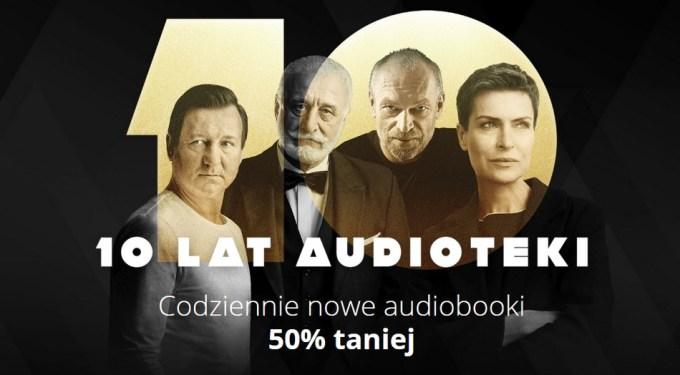Promocje z okazji 10-lecia serwisu Audioteka.pl z audiobookami.