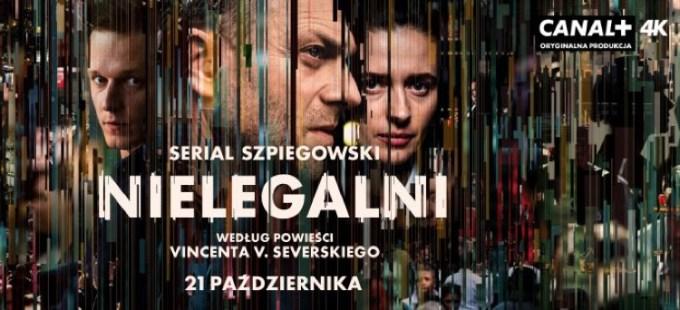 """Serial """"Nielegalni"""" od Canal+ w paśmie odkodowanym 21 października 2018 r."""