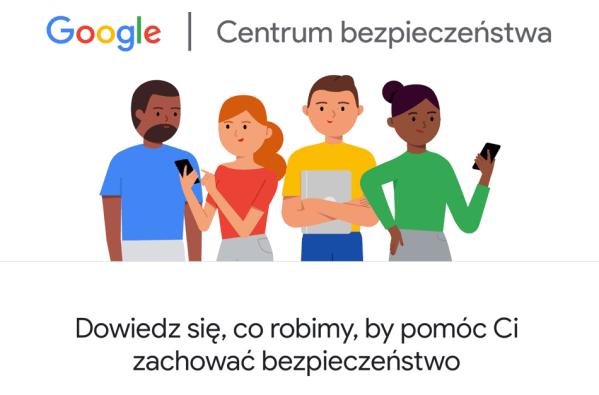 Nowe Centrum Bezpieczeństwa Google dostępne już w Polsce