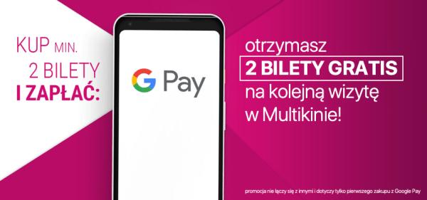 2 bilety do Multikina gratis w promocji z Google Pay