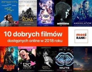 10 dobrych filmów dostępnych online w 2018 roku!
