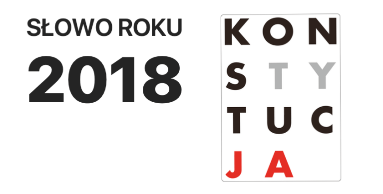 Słowo roku 2018: KONSTYTUCJA