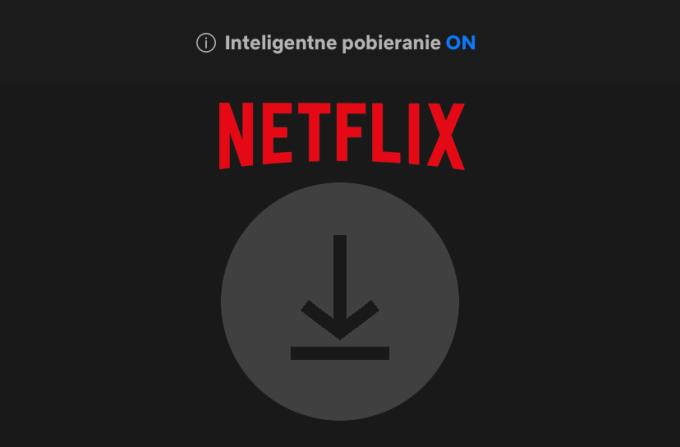 Inteligentne pobieranie w aplikacji Netflix (iOS)