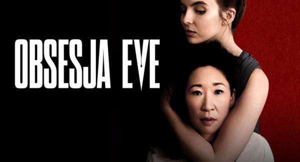 """Serial """"Obsesja Eve"""" powraca z 2. sezonem – oto pierwszy zwiastun!"""