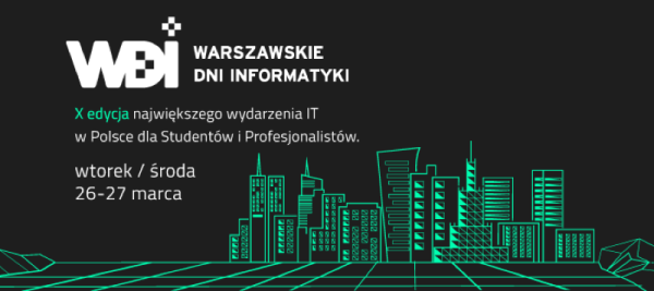 X edycja Warszawskich Dni Informatyki (WDI) już 26-27 marca 2019 r.