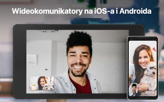 Uniwersalne wideokomunikatory na iOS-a i Androida