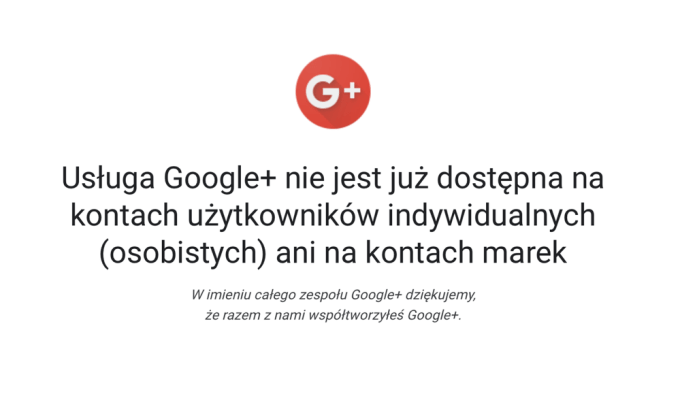 Google+ zamknięte od 2 kwietnia 2019 r.