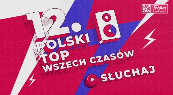 To już 12. Polski TOP Wszech Czasów Trójki – słuchacie?