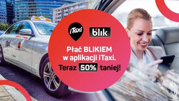 Sierpniowy rabat 50% w iTaxi przy płatności BLIKIEM