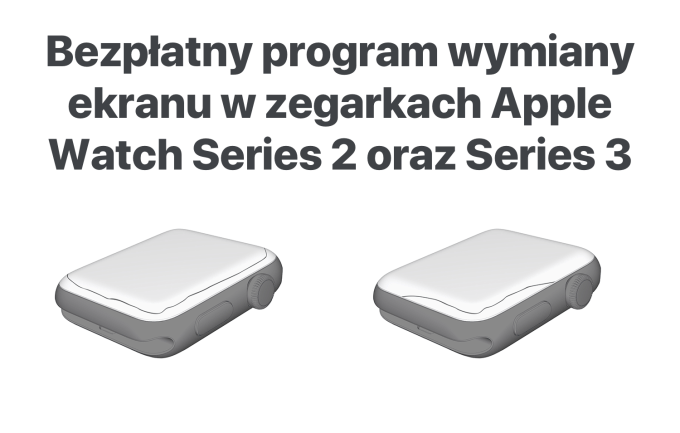 Program wymiany ekranów w zegarkach Apple Watch Series 2 i 3