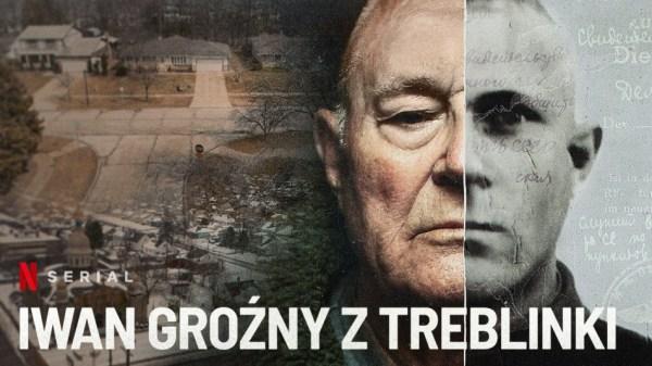 """Serial """"Iwan Groźny z Treblinki"""" o zbrodniarzu wojennym"""