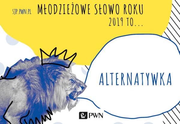 """""""Alternatywka"""" została wybrana Młodzieżowym Słowem Roku 2019!"""
