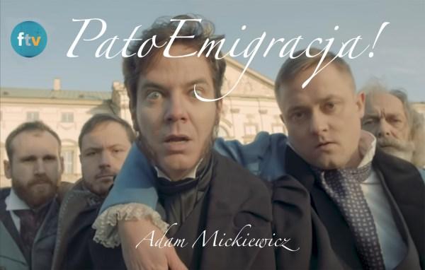 """Gdyby Adam Mickiewicz żył, to rapowałby """"My to patoemigracja""""?"""