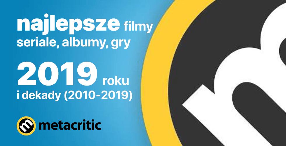 Najlepsze filmy, seriale, albumy i gry 2019 roku (i dekady) wg użytkowników serwisu Metacritic