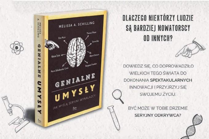 Genialne umysły – Jak myślą seryjni wynalazcy (Melissa A. Schilling)