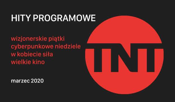 Sprawdź hity filmowe kanału TNT na marzec 2020