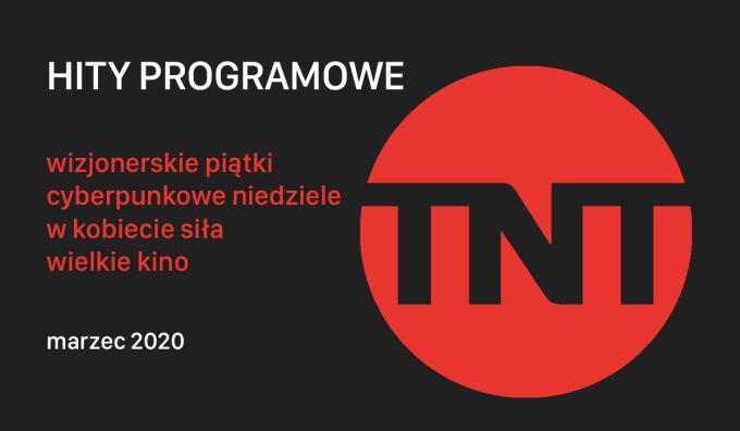 Hity programowe TNT - marzec 2020