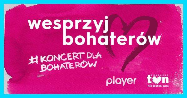 Oglądaj #KoncertDlaBohaterów i pomagaj w walce z koronawirusem!