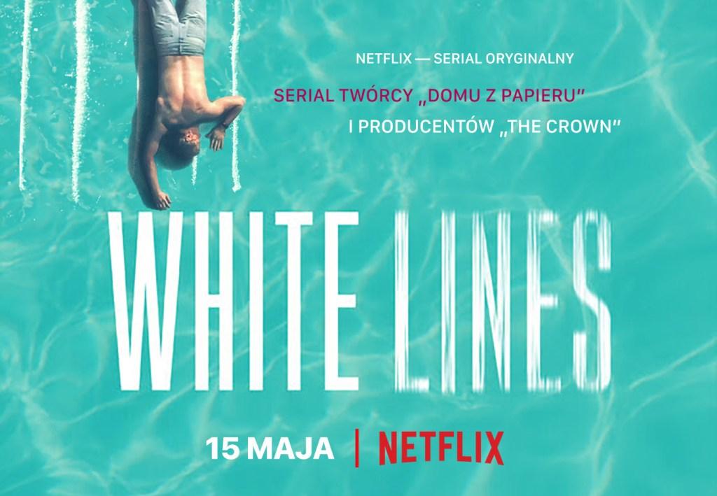 """""""White LINES"""" - serial oryginalny NETFLIX (2020)"""