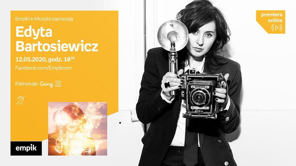 Empik #PremieraOnline: Edyta Bartosiewicz – wtorek 12 maja, godz. 18:00