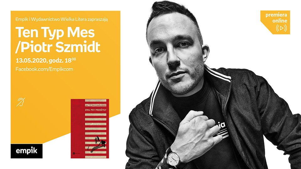 Empik #PremieraOnline: Ten Typ Mes (Piotr Szmidt) – środa 13 maja, godz. 18:00