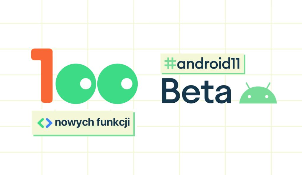100 nowych funkcji systemu Android 11 Beta 1