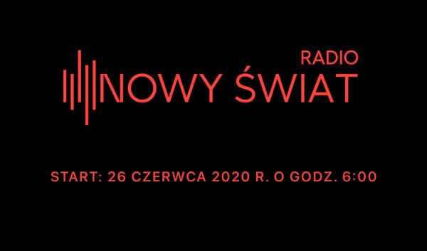 Radio Nowy Świat zacznie nadawać 26 czerwca 2020 r.