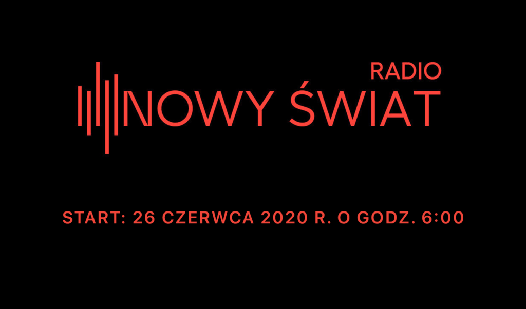 Start Radia Nowy Świat - 26 czerwca 2020 r. o godz. 6:00