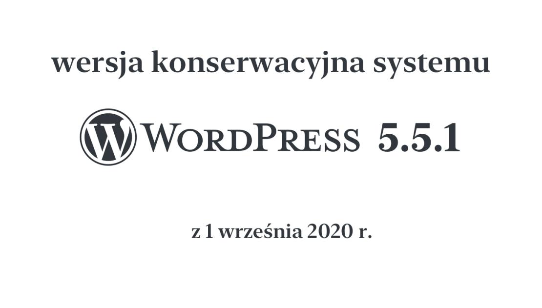 Wersja konserwacyjna systemu WordPress 5.5.1 z 1 września 2020 r.
