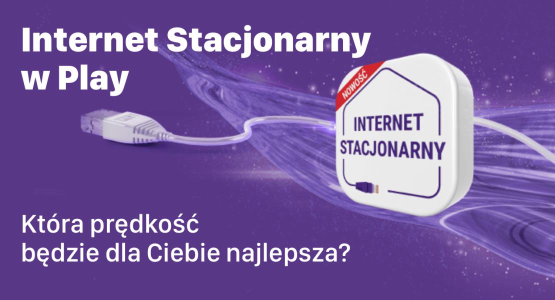 Która opcja internetu stacjonarnego w Play będzie dla mnie odpowiednia?