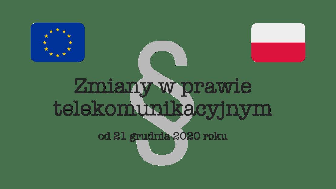 Zmiany w prawie telekomunikacyjnym od 21 grudnia 2020 roku (EECC)