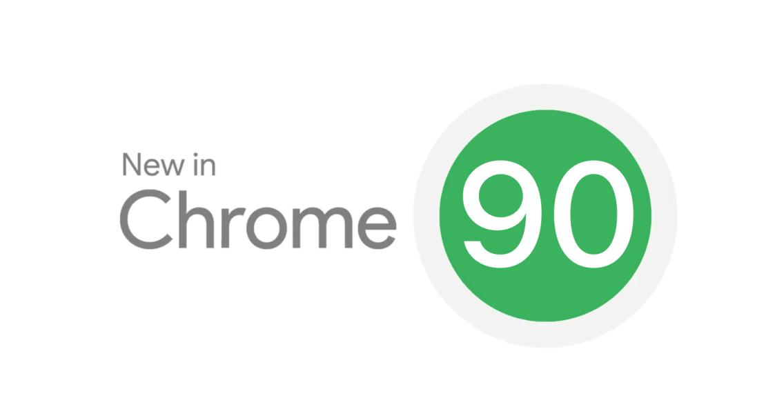 Nowości w przeglądarce Chrome 90