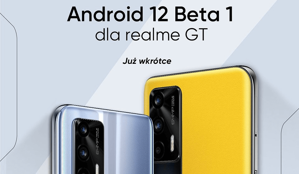 Android 12 beta 1 dla realme GT 5G