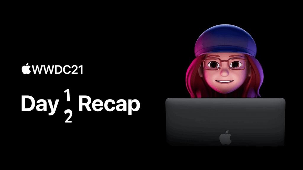 WWDC21 Days Recap