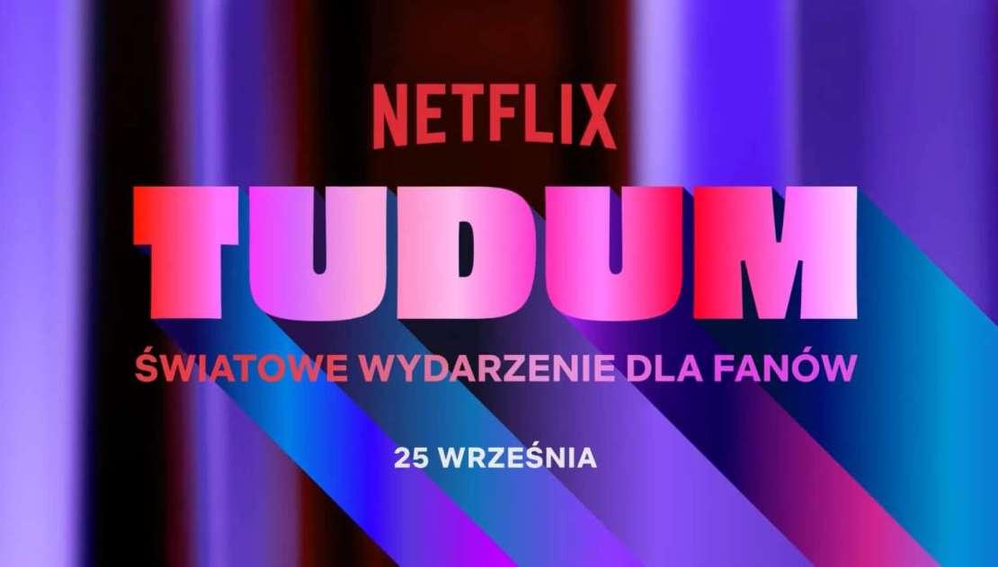 Netflix TUDUM – światowe wydarzenie dla fanów - 25 września 2021 r.