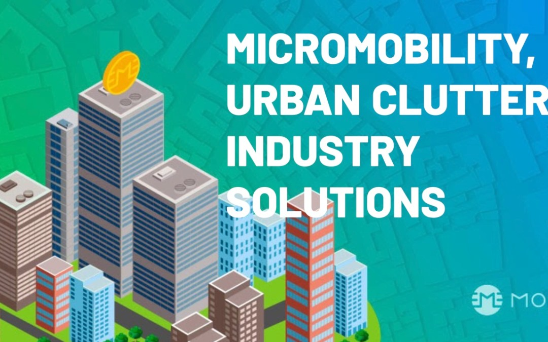 Micromobility, Urban Clutter & Industry Solutions