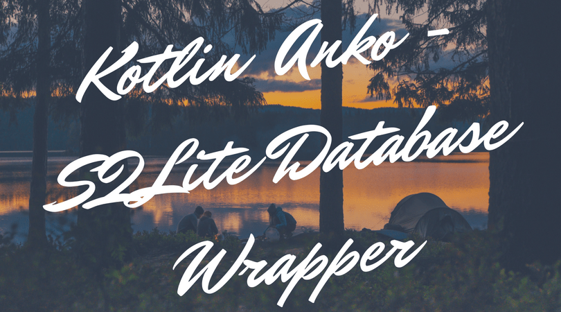 Integration of Anko Sqlite database in Kotlin Android