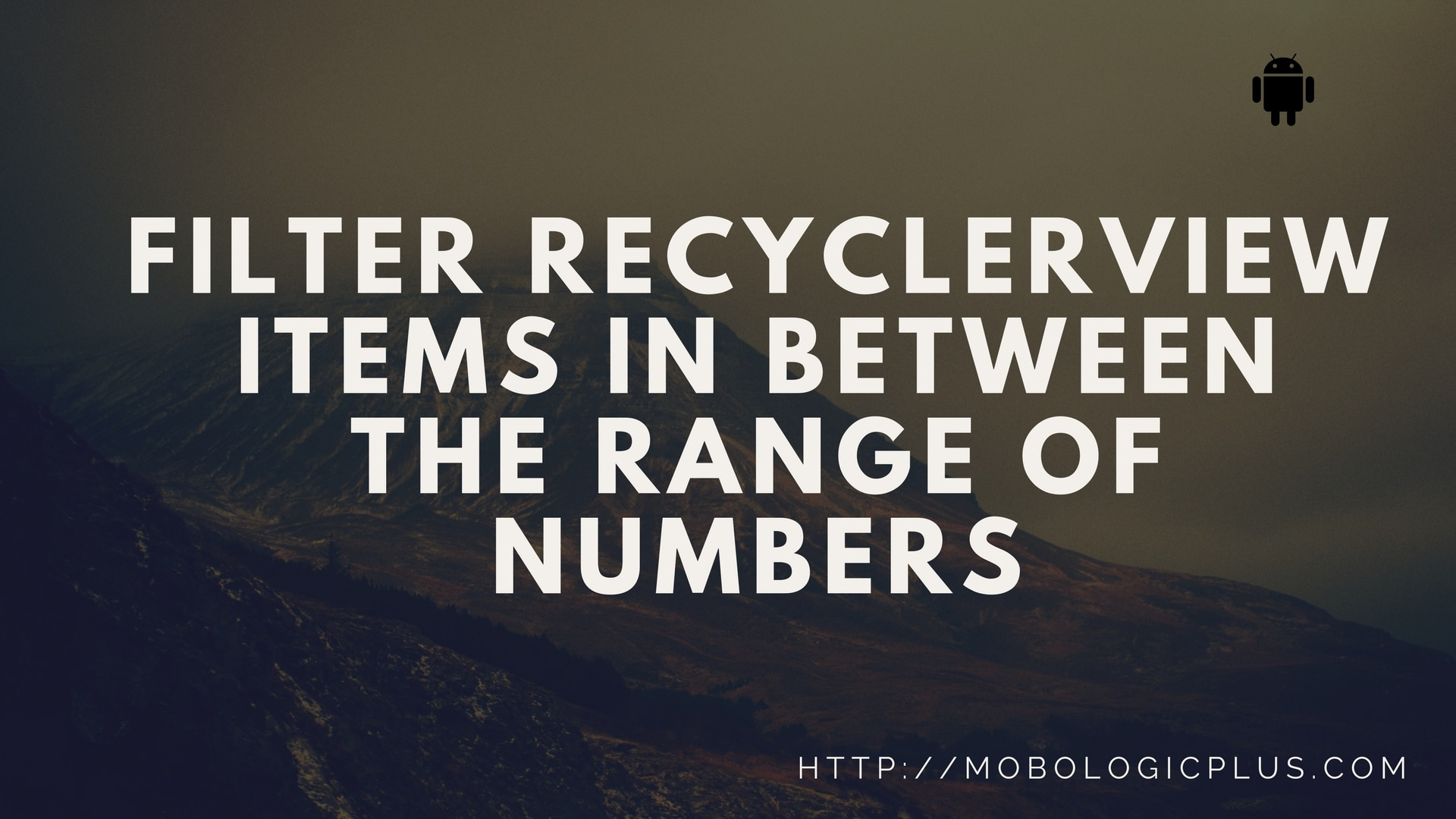 Filter recyclerview items in between the range of numbers in